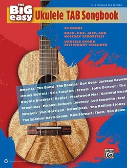 The Big Easy Ukulele Tab Songbook 62 Songs Rock Pop Jazz holiday Favs