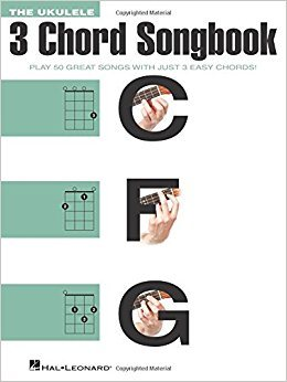 The ukulele 3 Chord Songbook Play 50 Great Songs with just 3 easy chords